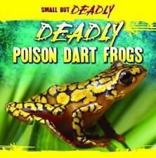 Deadly Poison Dart Frogs (Small But Deadly)-ExLibrary