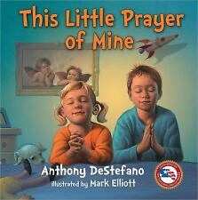 This Little Prayer of Mine by Anthony DeStefano (2014, Hardcover)