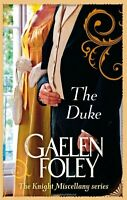 The Duke: Number 1 in series (Knight Miscellany),Gaelen Foley- 9780749955991