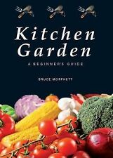 Kitchen Garden Beginners Guide by Bruce Morphett new pb 9780980702125