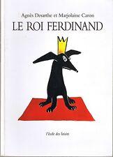 Agnès Desarthe * Le Roi Ferdinand * ANIMAX Ecole Des Loisirs * livre enfant