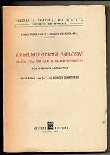 Vigna – Bellagamba ; ARMI MUNIZIONI ESPLOSIVI disciplina penale...; Giuffrè 1976