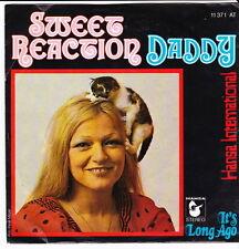 "7"" Sweet reaction (Pussycat) Daddy/It 's a Long ago 70`s Ariola hansa"