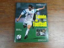L'ANNEE DU FOOTBALL 1990 avec jaquette Christian Vella CALMANN LEVY