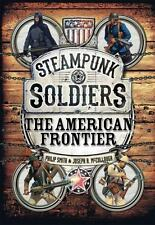 Steampunk Soldiers: The American Frontier (Open Book), Smith, Philip, McCullough
