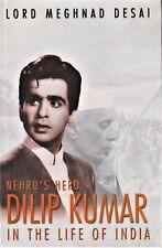 DILIP KUMAR a biography written by Lord Megnad Desai in 2004