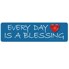 CS200-MAG -  EVERY DAY IS A BLESSING Color Bumper Sticker MAGNET