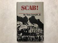 LN  SIGNED  Scab : Conrad Brothers Coal Company by Tony Joseph (1982, Hardcover)