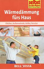 Do it yourself + Wärmedämmung fürs Haus + Dächer + Außenwände + Keller + Fenster
