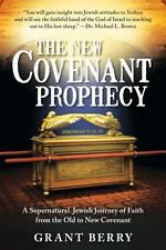 The New Covenant Prophecy: A Supernatural Jewish Journey of Faith from the Old t
