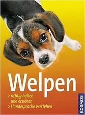 Welpen: Richtig halten und erziehen. Hundesprache verste... | Buch | Zustand gut