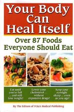 Your Body can Heal Itself: Over 87 Foods Everyone Should Eat by Fc & a Medical P