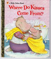 Little Golden Book-Where Do Kisses Come From? (1st Ed-1999) (Dot.Com back) NEW