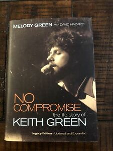 No Compromise : The Life Story of Keith Green by Melody Green