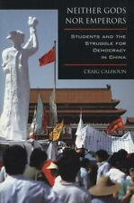 Neither Gods nor Emperors : Students and the Struggle for Democracy in China...