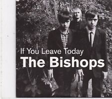 The Bishops-If You Leave Today promo cd single