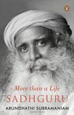 Sadhguru: More Than a Life by Arundhathi Subramaniam