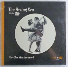 THE SWING ERA INTO THE '50'S HOW SEX WAS INVENTED 3 LP BOX SET TIME LIFE SEALED!