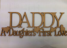 Daddy a daughters first love sign gift fathers day Dad,Daddy,Grandad S24