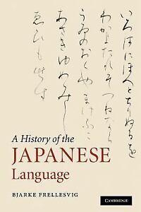 A History Of The Japanese Language: By Bjarke Frellesvig
