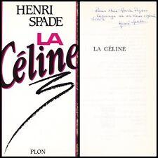 HENRI SPADE  LA CELINE  ENVOI AUTOG. SIGNE A ANNE-MARIE PEYSSON