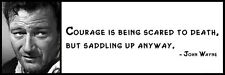 Wall Quote - JOHN WAYNE - Courage is being scared to death, but saddling up anyw