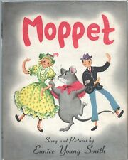 MOPPET by EUNICE YOUNG SMITH Albert Whitman 1950 Hardcover Very Good