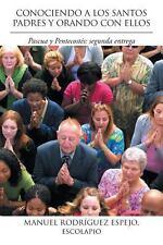 Conociendo a Los Santos Padres y Orando con Ellos : Pascua y Pentecost�s:...
