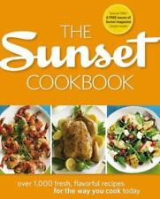 The Sunset Cookbook: Over 1,000 Fresh, Flavorful Recipes for the Way You Cook To