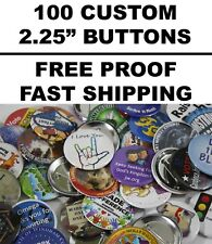 """100 Custom 2.25"""" Pin-Back Buttons Free Proof Promotional Round Promo Band Merch"""