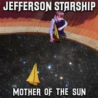Jefferson Starship - Mother of the Sun CD NEU OVP VÖ 21.08.2020