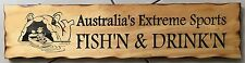 Australia's Extreme Sports FISH'N & DRINK'N Rustic Pine Timber Sign