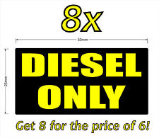 8x50mm DIESEL ONLY stickers decals.Car,4X4,Truck,Plant,Machinery.Fuel resistant