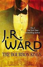 The Bourbon Kings by J. R. Ward (Paperback, 2015)
