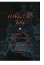 Warrior's Way: A Twentieth Century Odyssey (Consciousness Classics)