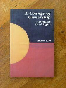 A Change of Ownership: Aboriginal Land Rights by Mildred Kirk (Paperback, 1986)