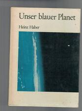Heinz Haber - Unser blauer Planet - 1965
