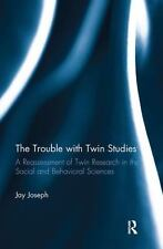 The Trouble with Twin Studies : A Reassessment of Twin Research in the Social...
