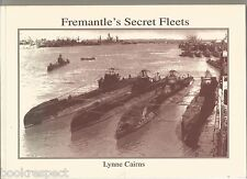 Fremantle's Secret Fleets by Lynne Cairns 1995 1st Edition SUBMARINES in WA WW2