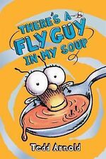 THERE'S A FLY GUY IN MY SOUP # 12  by Tedd Arnold (2012) HB NEW children's book