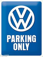 Nostalgic Art VW VOLKSWAGEN PARKING ONLY FUN ORIGINAL SCHILD