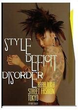Style Deficit Disorder : Harajuku Street Fashion -Tokyo by Tiffany Godoy (2007,…