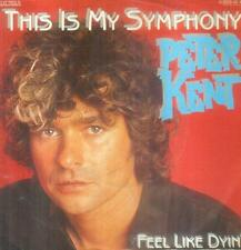 "7"" Peter Kent/This Is My Symphony (D)"