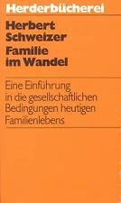 """""""Familie im Wandel"""" - Herbert Schweizer -  Soziologie - (Sachbuch)"""