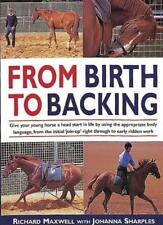 From Birth to Backing: The Complete Handling of the Young Horse,Richard Maxwell