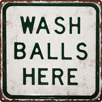 WASH BALLS HERE GOLF METAL SIGN VINTAGE LOOK SHOP RETRO MAN CAVE 12X12 SS11
