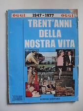 OGGI 1947-1977 TRENT'ANNI DELLA NOSTRA VITA SUPPLEMENTO AL NUMERO 19/1977