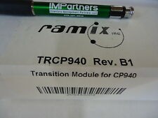 Ramix TRCP940 Transition Module for CP940. Brand New!