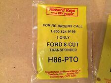 Howard Keys H86-pto Ford 8 Cut Transponder H86Pto