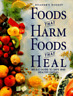 Foods That Harm Foods That Heal by Reader's Digest: New